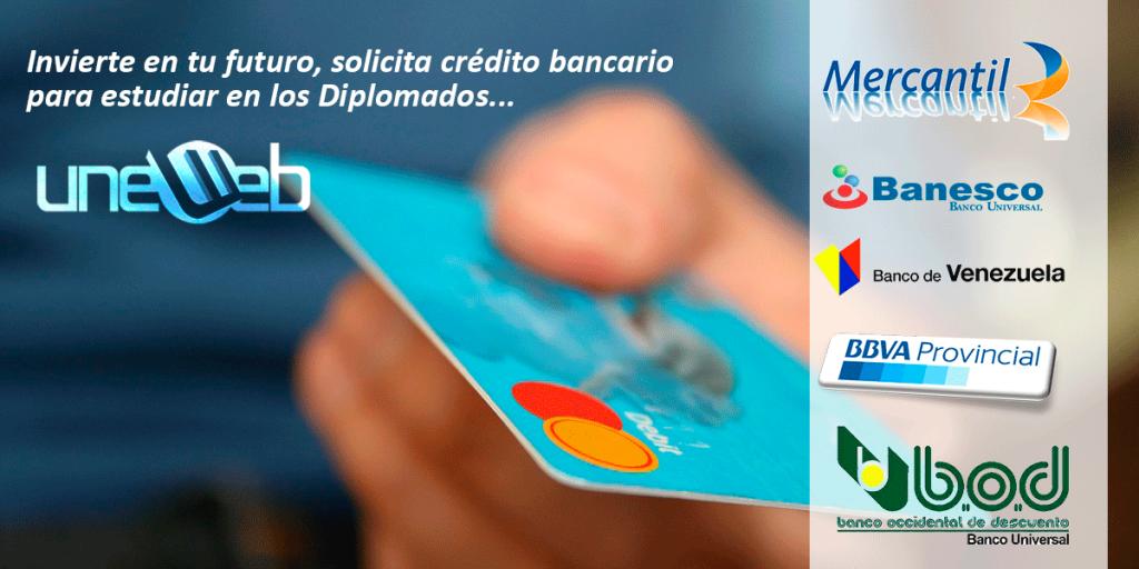 Invierte en tu futuro, solicita crédito bancaria para estudiar en los Diplomados y Maestría en el Instituto Uneweb