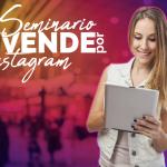 """Sábado 16 Junio Seminario """"Vende por Instagram"""" hazte experto(a)"""